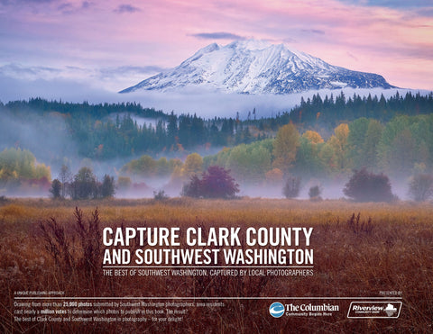 Capture Clark County and SWWA:The Best of Southwest Washington, Captured by Local Photographers Cover
