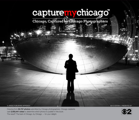 Capture My Chicago:Chicago, Captured by Chicago Photographers Cover