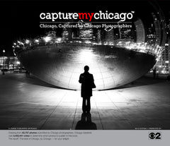 Capture My Chicago II: Chicago, Captured by Chicago Photographers Cover