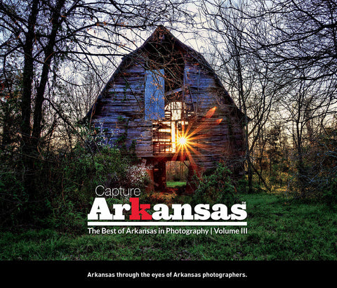 Capture Arkansas III: The Best of Arkansas in Photography Cover