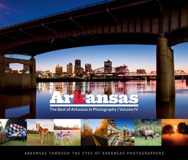 Capture Arkansas IV: The best of Arkansas in Photography Cover