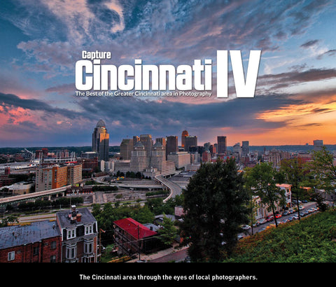 Capture Cincinnati IV: The Best of the Greater Cincinnati area in Photography Cover