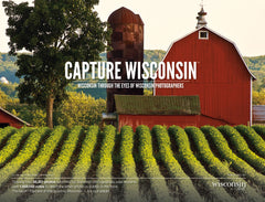 Capture Wisconsin: Wisconsin Through the Eyes of Wisconsin Photographers Cover