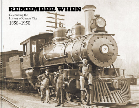 Remember When: Celebrating the History of Carson City: 1858-1950 Cover