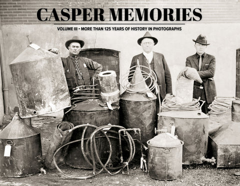 Casper Memories III: More than 125 Years of History in Photographs Cover