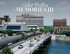Cedar Valley Memories III: More Than 125 Years of History in Photographs Cover