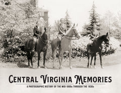 Central Virginia Memories: A Photographic History of the mid-1800s through the 1930s Cover