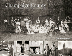 Champaign County  | The Early Years: A Pictorial History from the 1800s through the 1930s Cover