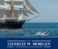 The: Charles W. Morgan: A Picture History of an American Icon Cover