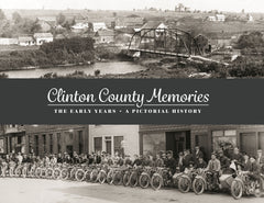 Clinton County Memories: The Early Years Cover