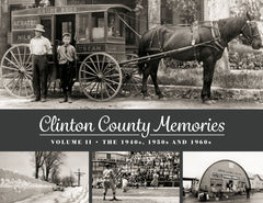 Clinton County Memories II: The 1940s, 1950s and 1960s Cover