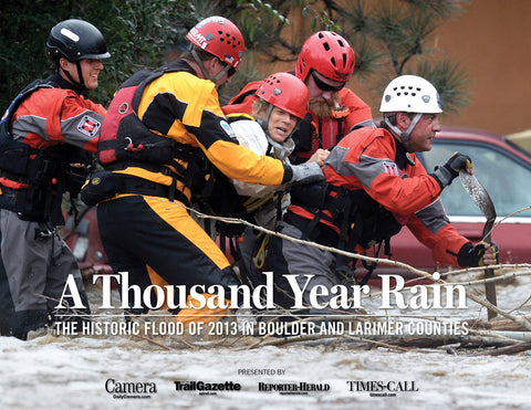 A Thousand Year Rain: The Historic Flood of 2013 in Boulder and Larimer Counties Cover