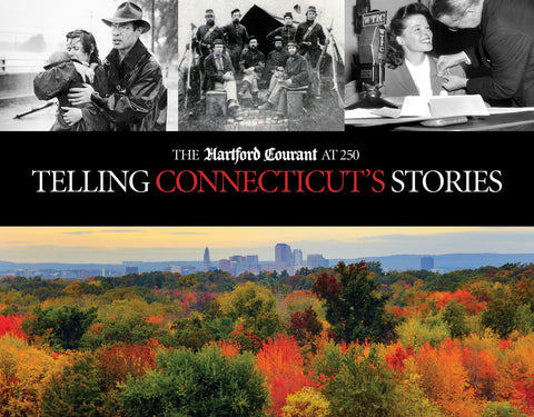 Telling Connecticut's Stories: The Hartford Courant at 250 Cover