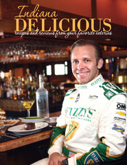 Indiana Delicious: Recipes and Restaurants from your Favorite Eateries Cover