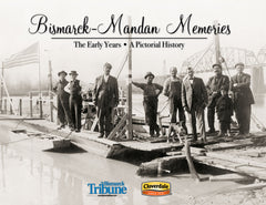 Bismarck-Mandan Memories: The Early Years Cover