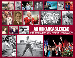 An Arkansas Legend: The Life & Legacy of Frank Broyles Cover