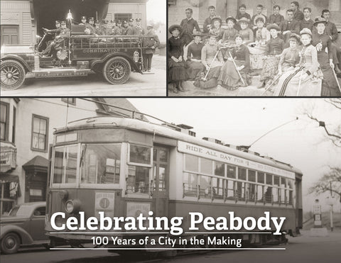 Celebrating Peabody: 100 Years of a City in the Making Cover