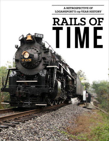 Rails of Time: A Retrospective of Logansport's 175-Year History Cover