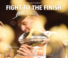 Fight to the Finish: The Denver Broncos' 2015 Championship Season Cover