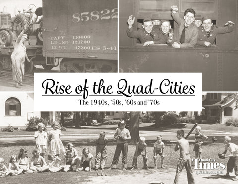 Rise of the Quad-Cities: The 1940s, '50s, '60s and '70s Cover
