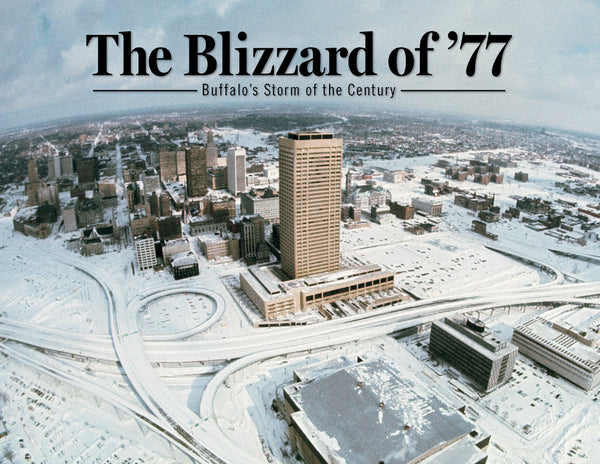 The Blizzard of '77: Buffalo's Storm of the Century Cover