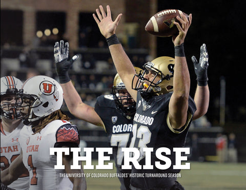 The Rise: The University of Colorado Buffaloes' Historic Turnaround Season Cover