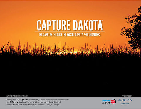 Capture Dakota:The Dakotas Through the Eyes of Dakota Photographers Cover