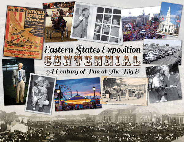 Eastern States Exposition Centennial: A Century of Fun at The Big E Cover