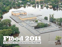 Flood 2011: The Minot Daily News Chronicles the Souris River Flood of 2011 Cover