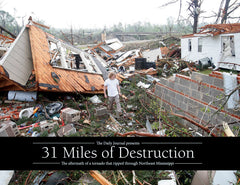 31 Miles of Destruction: The Aftermath of a Tornado that Ripped Through Northeast Mississippi Cover