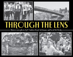 Through the Lens: Historic news photos by P. Andrew Lloyd, Art Limann and Scott McCloskey Cover