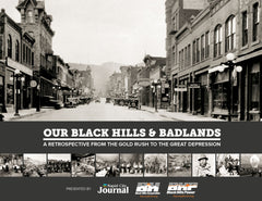 Our Black Hills & Badlands: A Retrospective from the Gold Rush to the Great Depression Cover
