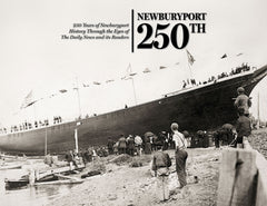 Newburyport 250th: 250 Years of Newburyport History Through the Eyes of The Daily News and its Readers Cover