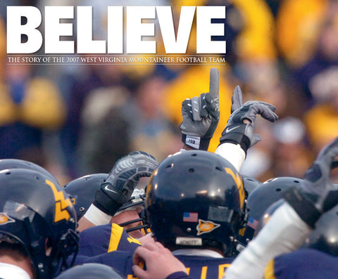 BELIEVE: The Story of the 2007 West Virginia Mountaineers Football Team Cover