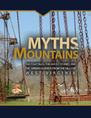 Myths of the Mountains: The Folktales, The Ghost Stories, and the Urban Legends from the Hills of West Virginia Cover