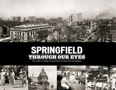 Through our Eyes: Springfield Memories Volume III: The 1800s to Today Cover
