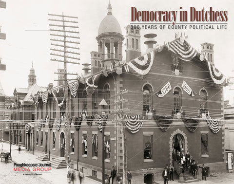 Democracy in Dutchess: 300 Years of County Political Life Cover