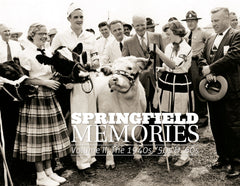 Springfield Memories Volume II: The 1940s, '50s & '60s Cover