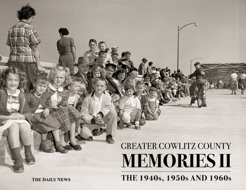 Volume II: Greater Cowlitz County Memories: The 1940s, 1950s and 1960s Cover