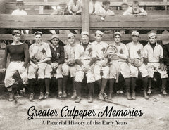 Greater Culpeper Memories: A Pictorial History of the Early Years Cover