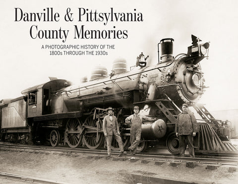 Danville & Pittsylvania County Memories: A Photographic History of the 1800s through the 1930s Cover