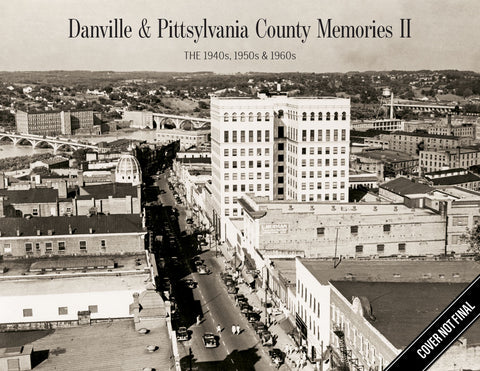 Danville & Pittsylvania County Memories II: The 1940s, 1950s & 1960s Cover