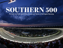 Southern 500: 70 Years of Thrills and Chills, Drama and Dents at Darlington Raceway Cover