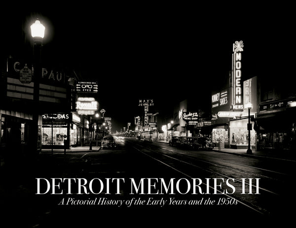 Detroit Memories III: A Pictorial History of the Early Years and the 1950s Cover
