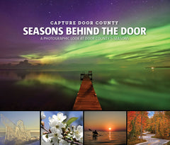 Capture Door County: Seasons Behind the Door: A Photographic Look at Door County's Seasons Cover