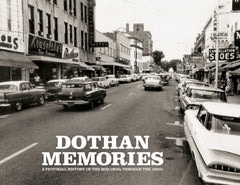 Dothan Memories: A Pictorial History of the mid-1800s through the 1960s Cover