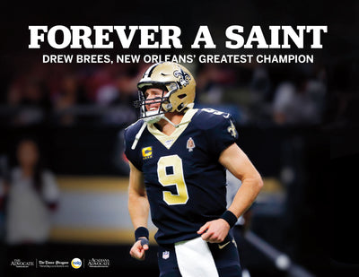 Forever a Saint: Drew Brees, New Orleans' Greatest Champion
