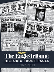 The Eagle-Tribune: Historic Front Pages - 1867-2013 Cover