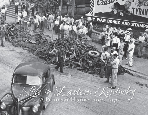 Life in Eastern Kentucky: A Pictorial History | 1940-1970 Cover