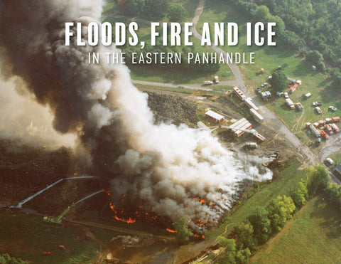 Floods, Fire and Ice in the Eastern Panhandle Cover